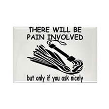 There Will Be Pain Involved Rectangle Magnet