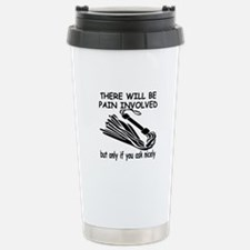 There Will Be Pain Involved Travel Mug