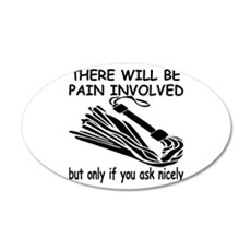 There Will Be Pain Involved 35x21 Oval Wall Decal