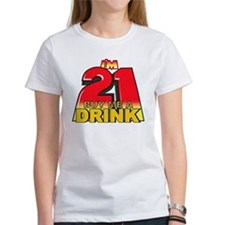 Im 21 Buy me a Drink Tee