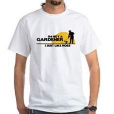 Im not a Gardener Shirt