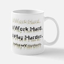 Work, Play, And Run a Business. Mug