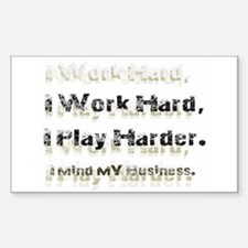 Work, Play, And Run a Business. Decal