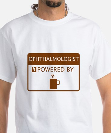 Ophthalmologist Powered by Coffee White T-Shirt
