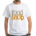 Food Snob White T-Shirt