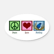 Peace Love Birding Oval Car Magnet