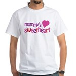 Mommy's Sweetheart White T-Shirt