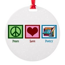 Peace Love Poetry Ornament