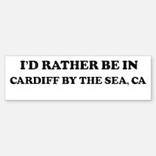 Rather: CARDIFF BY THE SEA Bumper Bumper Bumper Sticker
