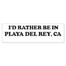 Rather: PLAYA DEL REY Bumper Bumper Sticker