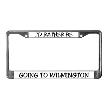 Rather Be Going to Wilmington License Plate Frame