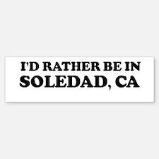 Rather: SOLEDAD Bumper Bumper Bumper Sticker