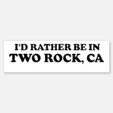 Rather: TWO ROCK Bumper Bumper Bumper Sticker