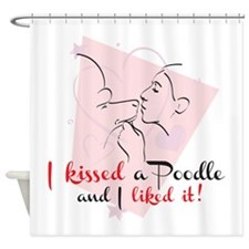 I kissed a poodle Shower Curtain