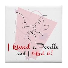 I kissed a poodle Tile Coaster