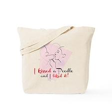 I kissed a poodle Tote Bag
