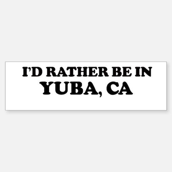 Rather: YUBA Bumper Bumper Bumper Sticker