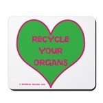 RECYCLE YOUR ORGANS Mousepad
