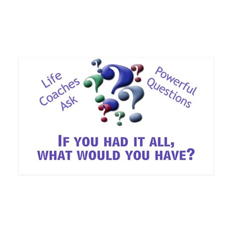 Powerful Questions: If you had it all. . . 35x21 W