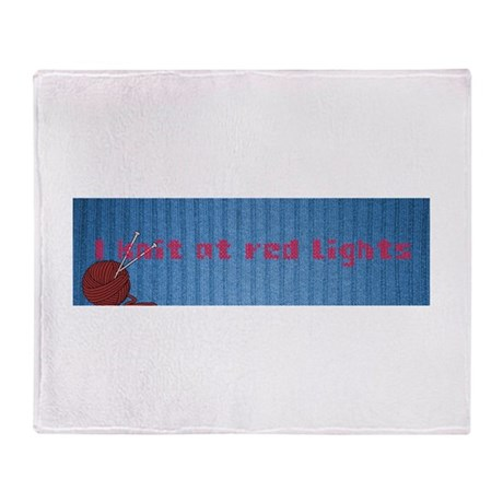 I Knit At Red Lights Throw Blanket