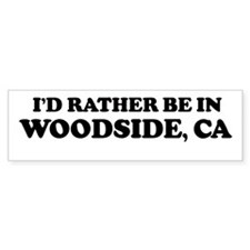 Rather: WOODSIDE Bumper Bumper Sticker