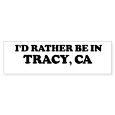Rather: TRACY Bumper Bumper Sticker