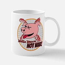 Make Bacon not War! Mug