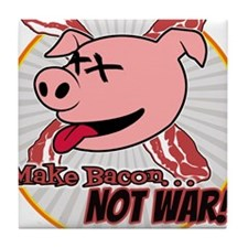 Make Bacon not War! Tile Coaster