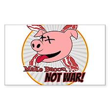 Make Bacon not War! Decal