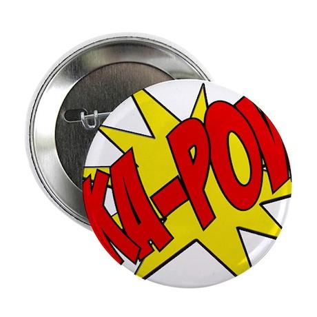 """pow, kapow, ka-pow 2.25"""" Button"""