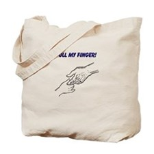 PULL MY FINGER Tote Bag
