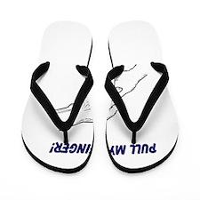 PULL MY FINGER Flip Flops