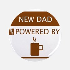 "New Dad Powered by Coffee 3.5"" Button"