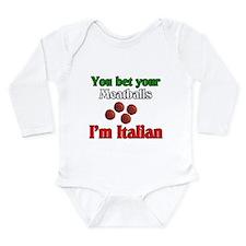 Bet your meatballs Im Italian Body Suit