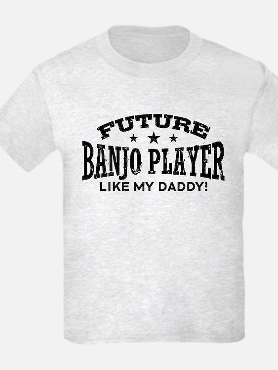 Future Banjo Player Like My Dad T-Shirt