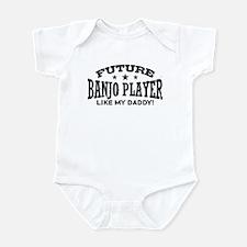 Future Banjo Player Like My Daddy Infant Bodysuit