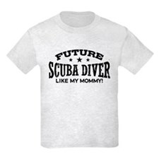 Future Scuba Diver Like My Mommy T-Shirt