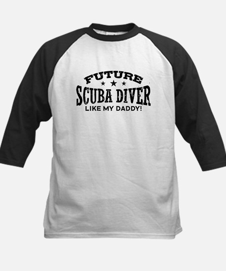 Future Scuba Diver Like My Daddy Kids Baseball Jer