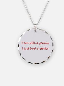I am STILL a genius, I just had a Stroke Necklace