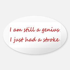 Im STILL a Genius I just had a Stroke Stickers ovl