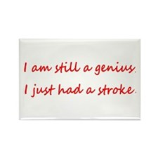 Im STILL a genius I just had a Stroke Rect Magnet