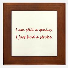 I'm STILL a Genius I just had a Stroke Framed Tile