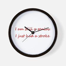 I am STILL a Genius I just had a Stroke Wall Clock