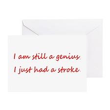I'm STILL a Genius Just had a Stroke Greeting Card