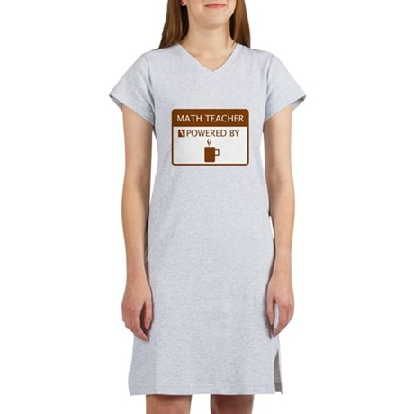 Math Teacher Powered by Coffee Women's Nightshirt