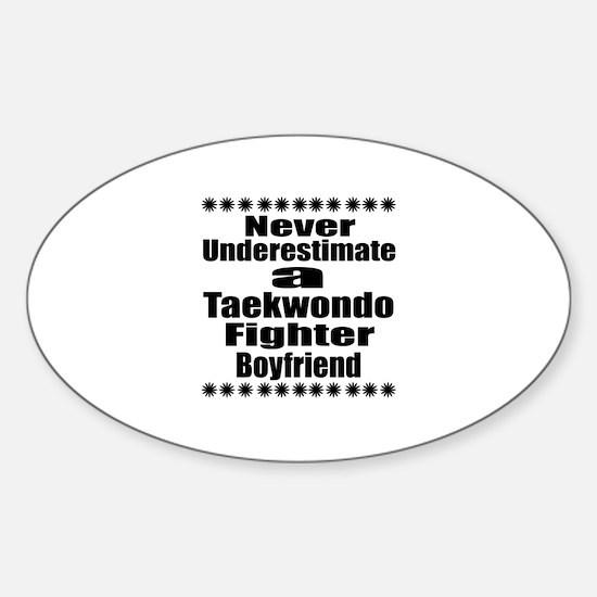 Never Underestimate Taekwondo Fight Sticker (Oval)