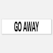 Go Away Bumper Bumper Bumper Sticker