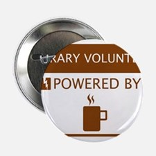 """Library Volunteer Powered by Coffee 2.25"""" Button"""
