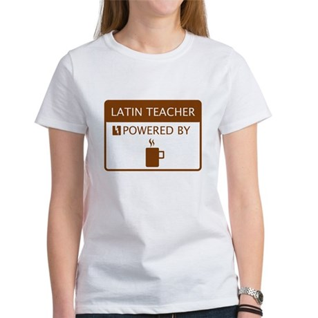 Latin Teacher Powered by Coffee Women's T-Shirt