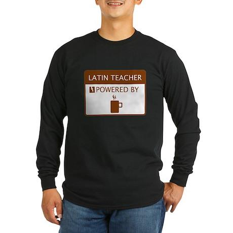Latin Teacher Powered by Coffee Long Sleeve Dark T